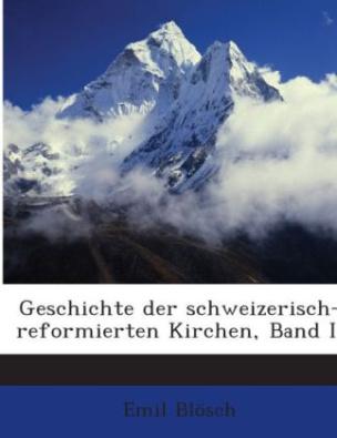 Geschichte Der Schweizerisch-reformierten Kirchen, Volume 2...