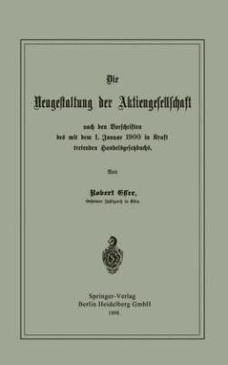 Die Neugestaltung der Aktiengesellschaft nach den Vorschriften des mit dem 1. Januar 1900 in Kraft tretenden Handelsgesetzbuchs