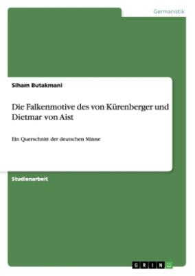 Die Falkenmotive des von Kürenberger und Dietmar von Aist