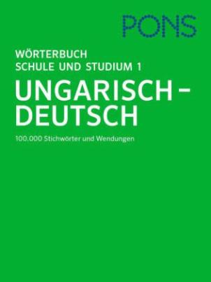 PONS Wörterbuch für Schule und Studium Ungarisch. Tl.1