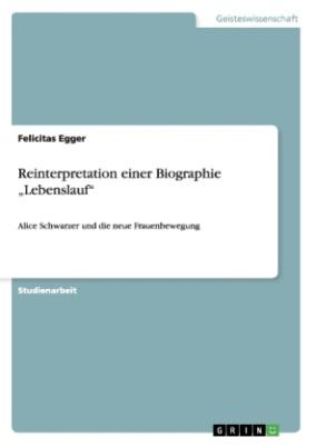 Reinterpretation einer Biographie  Lebenslauf