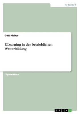 Möglichkeiten und Grenzen von E-Learning in der betrieblichen Weiterbildung