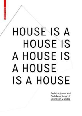 House Is A House Is A House Is A House