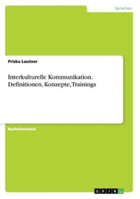 Interkulturelle Kommunikation - Definitionen, Konzepte, Trainings
