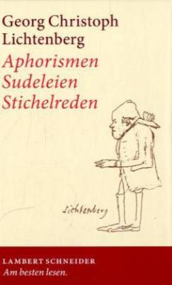 Aphorismen, Sudeleien, Stichelreden
