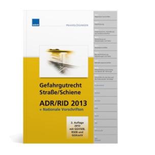 Gefahrgutrecht Straße/Schiene ADR/RID 2013