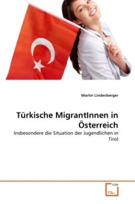 Türkische MigrantInnen in Österreich