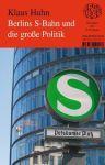 Spotless - Berlins S-Bahn und die große Politik  Nr. 221 (Klaus Huhn)