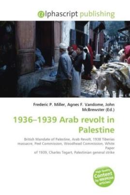 1936 - 1939  Arab revolt in Palestine