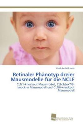 Retinaler Phänotyp dreier Mausmodelle für die NCLF