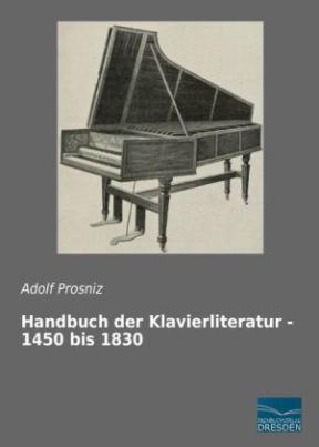 Handbuch der Klavierliteratur - 1450 bis 1830