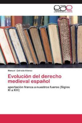 Evolución del derecho medieval español