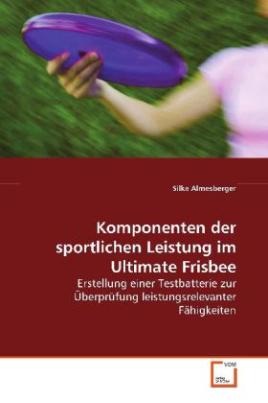 Komponenten der sportlichen Leistung im Ultimate  Frisbee