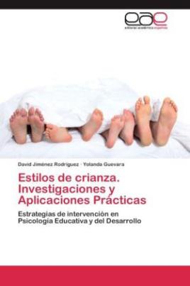 Estilos de crianza. Investigaciones y Aplicaciones Prácticas