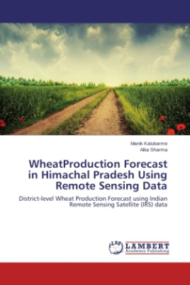 Wheat Production Forecast in Himachal Pradesh Using Remote Sensing Data