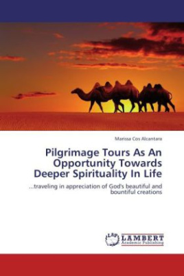 Pilgrimage Tours As An Opportunity Towards Deeper Spirituality In Life