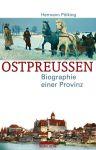 Ostpreußen - Biographie einer Provinz