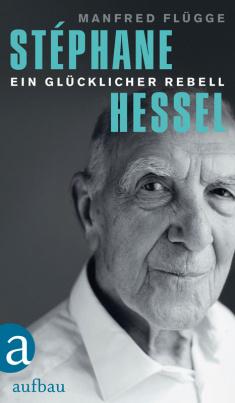 Flügge: Stéphane Hessel - ein glücklicher Rebell