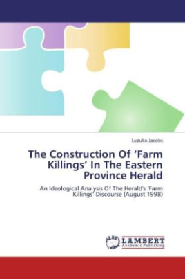 The Construction Of  Farm Killings  In The Eastern Province Herald