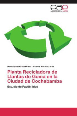 Planta Recicladora de Llantas de Goma en la Ciudad de Cochabamba