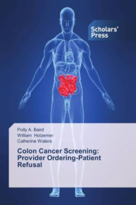 Colon Cancer Screening: Provider Ordering-Patient Refusal