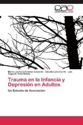 Trauma en la Infancia y Depresión en Adultos