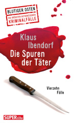 Blutiger Osten: Die Spuren der Täter. 14 Fälle