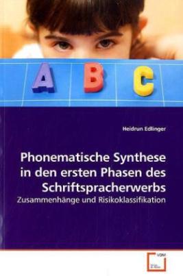 Phonematische Synthese in den ersten Phasen des Schriftspracherwerbs