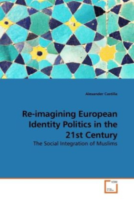 Re-imagining European Identity Politics in the 21st Century