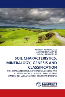 SOIL CHARACTERISTICS, MINERALOGY, GENESIS AND CLASSIFICATION