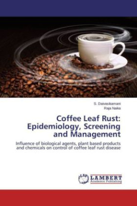 Coffee Leaf Rust: Epidemiology, Screening and Management