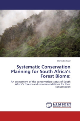 Systematic Conservation Planning for South Africa's Forest Biome:
