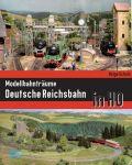 Modellbahnträume Deutsche Reichsbahn in HO (TB)