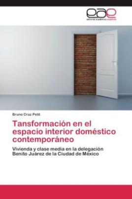 Tansformación en el espacio interior doméstico contemporáneo