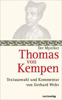 Der Mystiker Thomas von Kempen