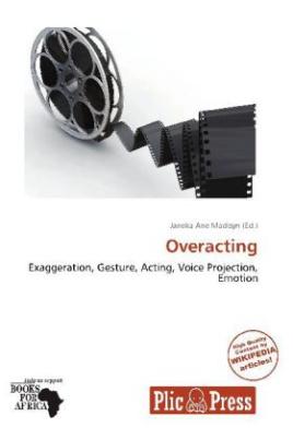 Overacting