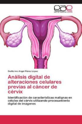 Análisis digital de alteraciones celulares previas al cáncer de cérvix