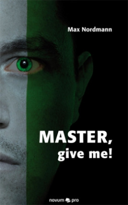Master, give me!
