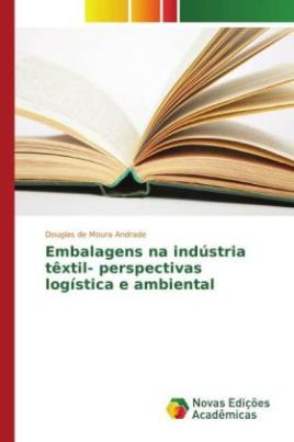 Embalagens na indústria têxtil- perspectivas logística e ambiental