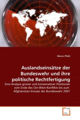 Auslandseinsätze der Bundeswehr und ihre politische Rechtfertigung