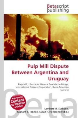 Pulp Mill Dispute Between Argentina and Uruguay