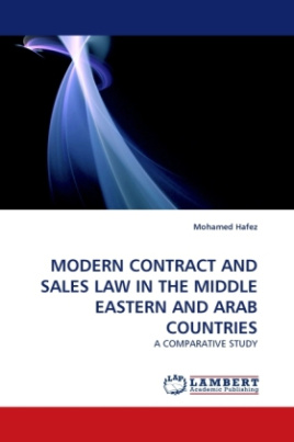 MODERN CONTRACT AND SALES LAW IN THE MIDDLE EASTERN AND ARAB COUNTRIES