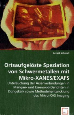Ortsaufgelöste Speziation von Schwermetallen mit Mikro-XANES/EXAFS
