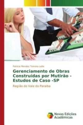 Gerenciamento de Obras Construídas por Mutirão - Estudos de Caso -SP