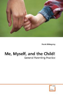 Me, Myself, and the Child!