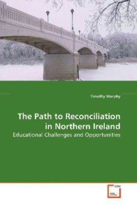 The Path to Reconciliation in Northern Ireland