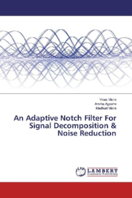 An Adaptive Notch Filter For Signal Decomposition & Noise Reduction