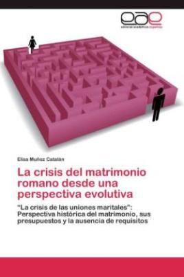 La crisis del matrimonio romano desde una perspectiva evolutiva