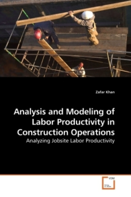 Analysis and Modeling of Labor Productivity in Construction Operations