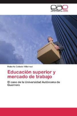 Educación superior y mercado de trabajo
